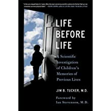 Life Before Life: A Scientific Investigation of Children's Memories of Previous Lives (English Edition)
