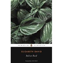 Italian Food (Penguin Classics) (English Edition)