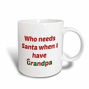 jacoba 假期标语–WHO 需求圣诞老人 when I HAVE 爷爷红色白色绿色–马克杯 白色 15盎司