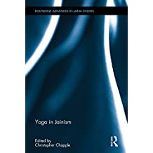 Yoga in Jainism (Routledge Advances in Jaina Studies Book 5) (English Edition)