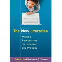 The New Literacies: Multiple Perspectives on Research and Practice (English Edition)