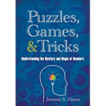 Puzzles, Games, & Tricks: Understanding the Mystery and Magic of Numbers (English Edition)