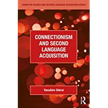 Connectionism and Second Language Acquisition (Cognitive Science and Second Language Acquisition Series) (English Edition)