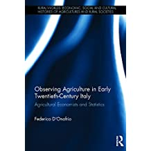 Observing Agriculture in Early Twentieth-Century Italy: Agricultural economists and statistics (Rural Worlds) (English Edition)