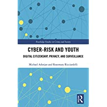 Cyber-risk and Youth: Digital Citizenship, Privacy and Surveillance (Routledge Studies in Crime and Society) (English Edition)
