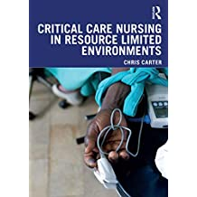 Critical Care Nursing in Resource Limited Environments (English Edition)
