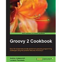 Groovy 2 Cookbook (English Edition)