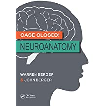 Case Closed! Neuroanatomy (English Edition)