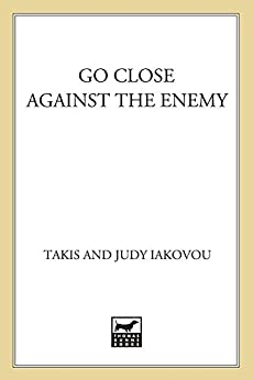 """Go Close Against the Enemy (Nick and Julia Lambros Mysteries Book 2) (English Edition)"",作者:[Iakovou, Takis]"