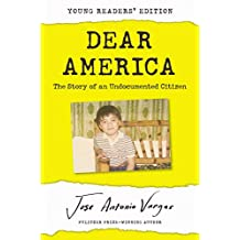 Dear America: Young Readers' Edition: The Story of an Undocumented Citizen (English Edition)