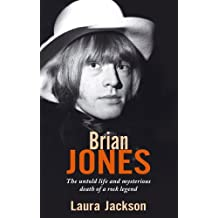 Brian Jones: The untold life and mysterious death of a rock legend (English Edition)