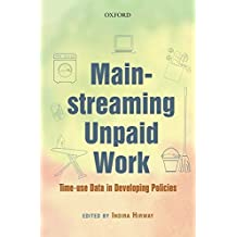 Mainstreaming Unpaid Work: Time-use Data in Developing Policies