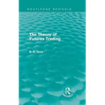The Theory of Futures Trading (Routledge Revivals) (English Edition)
