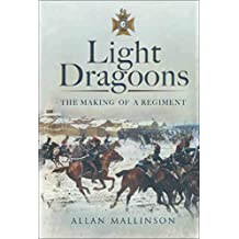 Light Dragoons: The Making of a Regiment (English Edition)