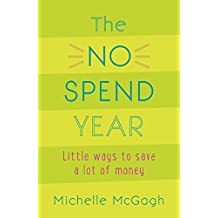 The No Spend Year: How you can spend less and live more (English Edition)