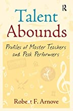 Talent Abounds: Profiles of Master Teachers and Peak Performers (English Edition)
