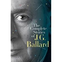 The Complete Stories of J. G. Ballard (English Edition)