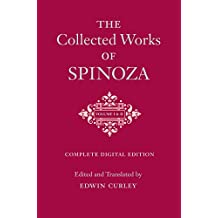 The Collected Works of Spinoza, Volumes I and II: One-Volume Digital Edition (English Edition)