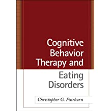 Cognitive Behavior Therapy and Eating Disorders (English Edition)