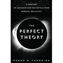 The Perfect Theory: A Century of Geniuses and the Battle over General Relativity (English Edition)