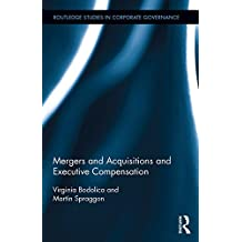 Mergers and Acquisitions and Executive Compensation (Routledge Studies in Corporate Governance Book 8) (English Edition)