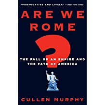 Are We Rome?: The Fall of an Empire and the Fate of America (English Edition)