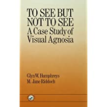 To See But Not To See: A Case Study Of Visual Agnosia (English Edition)