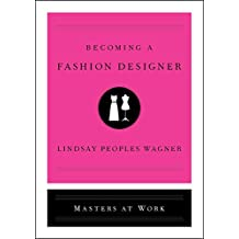 Becoming a Fashion Designer (Masters at Work) (English Edition)