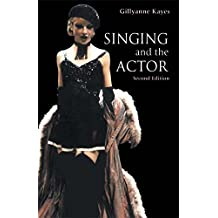Singing and the Actor (Theatre Arts Book) (English Edition)