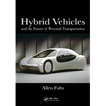 Hybrid Vehicles: and the Future of Personal Transportation (English Edition)