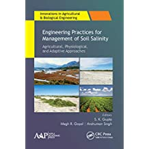Engineering Practices for Management of Soil Salinity: Agricultural, Physiological, and Adaptive Approaches (Innovations in Agricultural & Biological Engineering) (English Edition)