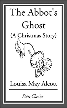 """""""The Abbot's Ghost (A Christmas Story): Or, Maurice Treherne's Temptation (English Edition)"""",作者:[Alcott,  Louisa May]"""