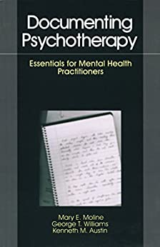 """""""Documenting Psychotherapy: Essentials for Mental Health Practitioners (English Edition)"""",作者:[Moline, Mary E., Williams, George T., Austin, Kenneth M.]"""