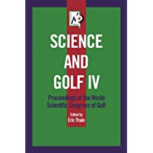 Science and Golf IV: Proceedings of the World Scientific Congress of Golf (English Edition)