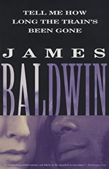 """""""Tell Me How Long the Train's Been Gone (Vintage International) (English Edition)"""",作者:[Baldwin, James]"""