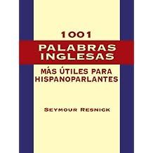 1001 Palabras Inglesas Mas Utiles para Hispanoparlantes (Dover Language Guides Spanish) (English Edition)