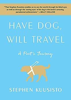 """Have Dog, Will Travel: A Poet's Journey (English Edition)"",作者:[Kuusisto, Stephen]"