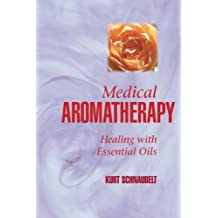 Medical Aromatherapy: Healing with Essential Oils (English Edition)