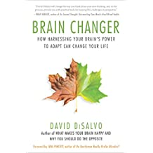 Brain Changer: How Harnessing Your Brain's Power to Adapt Can Change Your Life (English Edition)