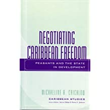 Negotiating Caribbean Freedom: Peasants and The State in Development (Caribbean Studies) (English Edition)