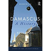 Damascus: A History (Cities of the Ancient World) (English Edition)