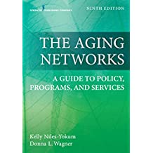 The Aging Networks, Ninth Edition: A Guide to Policy, Programs, and Services (English Edition)