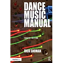 Dance Music Manual: Tools, Toys, and Techniques (English Edition)