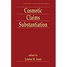 Cosmetic Claims Substantiation (Cosmetic Science and Technology Book 18) (English Edition)