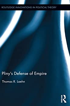 """""""Pliny's Defense of Empire (Routledge Innovations in Political Theory) (English Edition)"""",作者:[Laehn, Thomas R.]"""