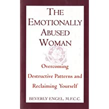 The Emotionally Abused Woman: Overcoming Destructive Patterns and Reclaiming Yourself (Fawcett Book) (English Edition)