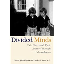 Divided Minds: Twin Sisters and Their Journey Through Schizophrenia (English Edition)