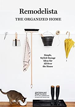 """""""Remodelista: The Organized Home: Simple, Stylish Storage Ideas for All Over the House (English Edition)"""",作者:[Carlson, Julie, Guralnick, Margot]"""