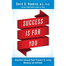 Success Is for You: Using Heart-Centered Power Principles for Lasting Abundance and Fulfillment (English Edition)
