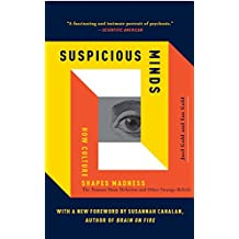 Suspicious Minds: How Culture Shapes Madness (English Edition)
